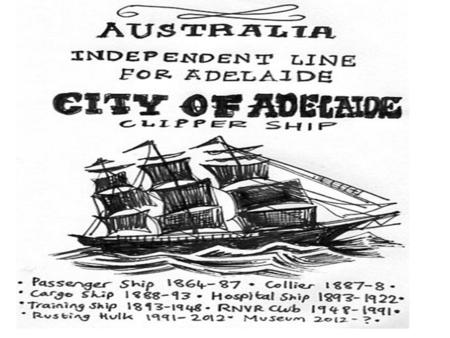 During her heyday, and for over a quarter of a century (1864 -1887) the City of Adelaide carried English, Scottish, Cornish, German, Danish, Irish and.