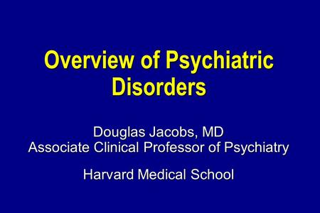 Overview of Psychiatric Disorders