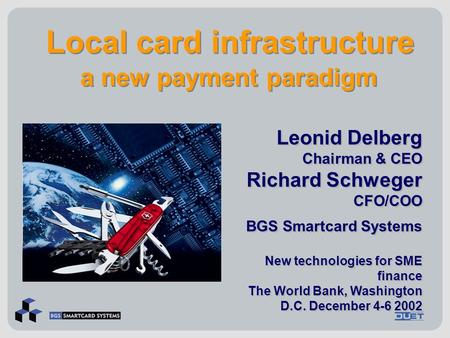 Local card infrastructure a new payment paradigm Local card infrastructure a new payment paradigm Leonid Delberg Chairman & CEO Richard Schweger CFO/COO.