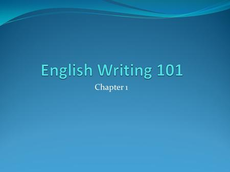 English Writing 101 Chapter 1.