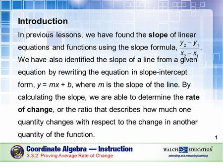 Introduction In previous lessons, we have found the slope of linear equations and functions using the slope formula,. We have also identified the slope.