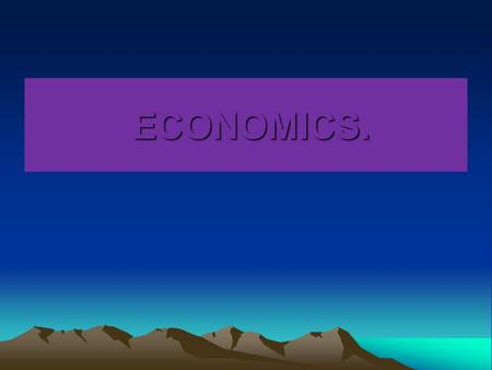ECONOMICS. ECONOMICS.. ECONOMICS IS The study of the production, distribution and consumption of wealth in the society.
