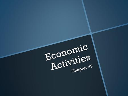 Economic Activities Chapter 49. Primary economic activities are jobs that use the natural resources of the land. These jobs include: Farming Fishing.