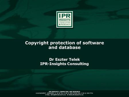 IPR-INSIGHTS CONSULTING AND RESEARCH 1116 BUDAPEST, KONDORFA U. 10. TEL.: (+36-1) 204-7730 FAX: (+36-1) 204-7731