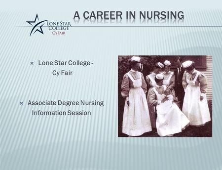  Lone Star College - Cy Fair  Associate Degree Nursing Information Session.