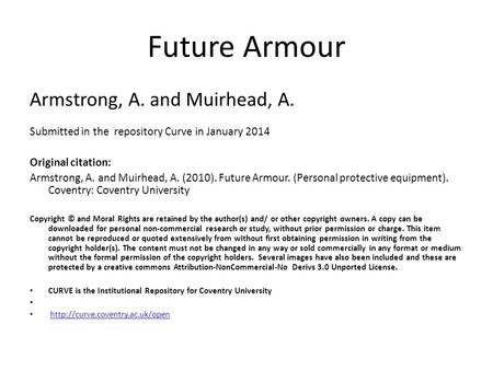 Future Armour Armstrong, A. and Muirhead, A. Submitted in the repository Curve in January 2014 Original citation: Armstrong, A. and Muirhead, A. (2010).