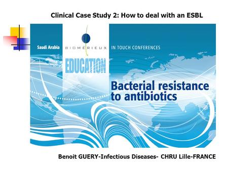 Clinical Case Study 2: How to deal with an ESBL