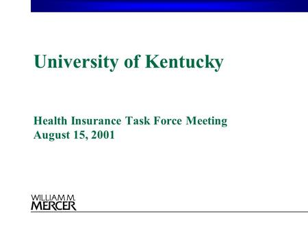 University of Kentucky Health Insurance Task Force Meeting August 15, 2001.