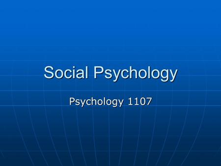 Social Psychology Psychology 1107. Introduction When we talked about personality we talked about similarities in behaviour between and within individuals.