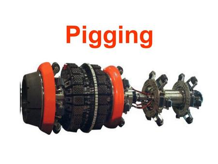 Pigging. What is a Pig? A pig is defined as: A device that moves through the inside of a pipeline for the purpose of cleaning, dimensioning, or inspecting.