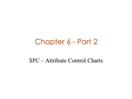 SPC – Attribute Control Charts