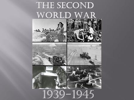 1939-1945 The Second World War.  The Second World War grew out of the depression. In their misery and suffering many people turned away from democratic.