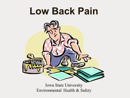 Low Back Pain Iowa State University Environmental Health & Safety.