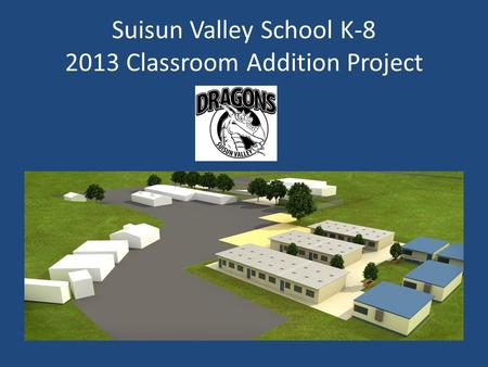 Suisun Valley School K-8 2013 Classroom Addition Project.