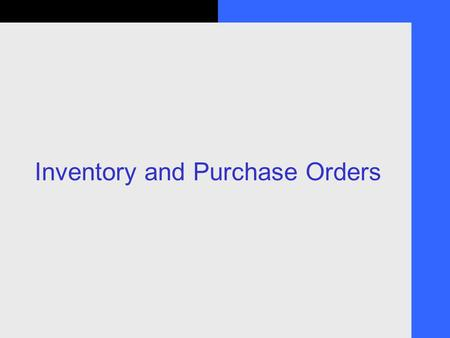 Inventory and Purchase Orders. 2 Objectives 1. Activate the Inventory function 2. Set up Inventory Items in the Item list 3. Use QuickBooks to calculate.