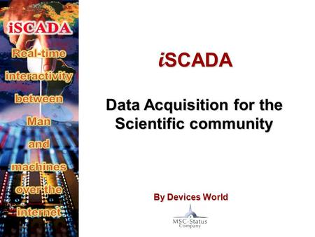 Data Acquisition for the Scientific community