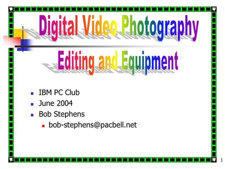 1 IBM PC Club June 2004 Bob Stephens