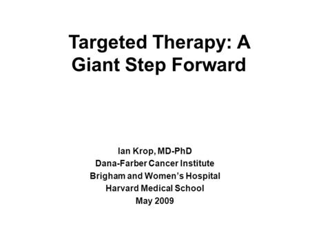 Targeted Therapy: A Giant Step Forward