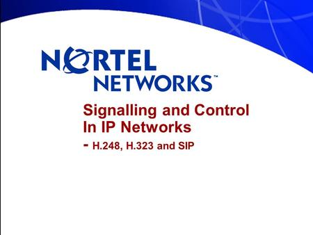 Signalling and Control In IP Networks - H.248, H.323 and SIP.
