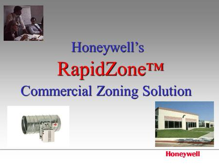 RapidZone™ Honeywell's Commercial Zoning Solution