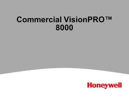 Commercial VisionPRO™ 8000. 2 10511 VisionPRO 8000 Features Commercial VisionPRO 8000 incorporates all the standard features of the VisionPRO family: