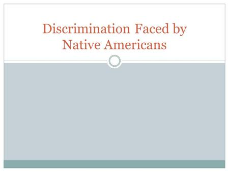 Discrimination Faced by Native Americans