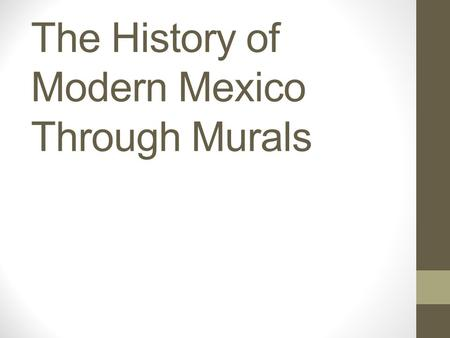 The History of Modern Mexico Through Murals
