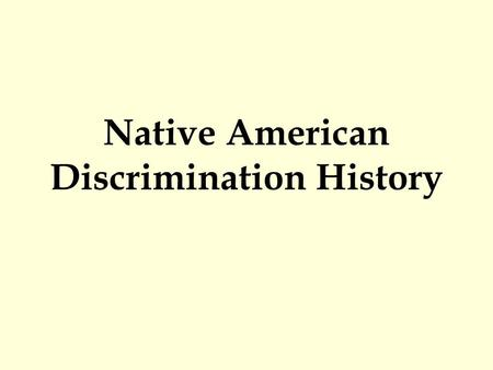 Native American Discrimination History. Early Contact in North American Colonies Colonial economy tied to the FUR TRADE Competition for the Ohio Valley.