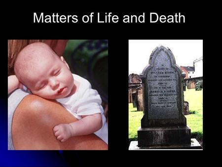 Matters of Life and Death. Key Words Heaven -A place of paradise where God rules. Hell -A place of horrors where Satan rules. Immortality of the soul.