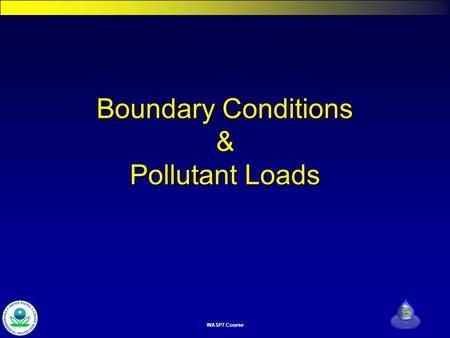 WASP7 Course Boundary Conditions & Pollutant Loads.