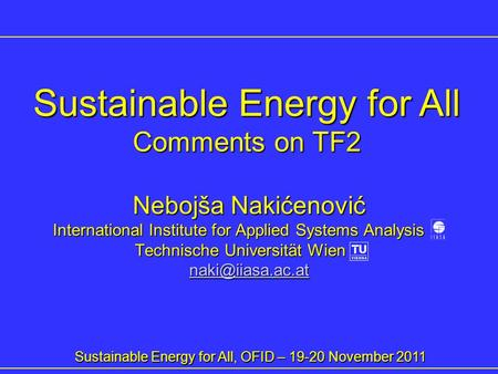 Nebojša Nakićenović International Institute for Applied Systems Analysis International Institute for Applied Systems Analysis xx Technische Universität.