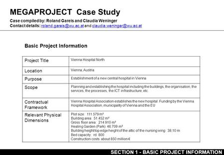 MEGAPROJECT Case Study Basic Project Information Case compiled by: Roland Gareis and Claudia Weninger Contact details: and