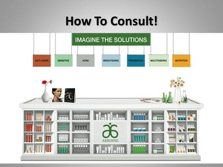How To Consult!. Skin Care guide RE9 RE9 Advanced troubleshooting Helpful Hints: -Ask what currently using -Educate …. Mineral Oil, and products that.