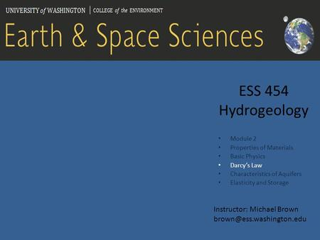 ESS 454 Hydrogeology Instructor: Michael Brown