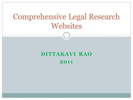 DITTAKAVI RAO 2011 Comprehensive Legal Research Websites.