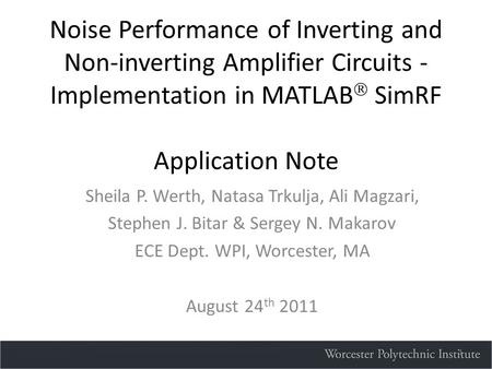 Noise Performance of Inverting and Non-inverting Amplifier Circuits - Implementation in MATLAB  SimRF Application Note Sheila P. Werth, Natasa Trkulja,