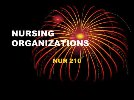 "NURSING ORGANIZATIONS NUR 210. American Nurses Association Isabel Hampton Robb 1890 National, state and local AACN Accredits educational providers ""AJN"""