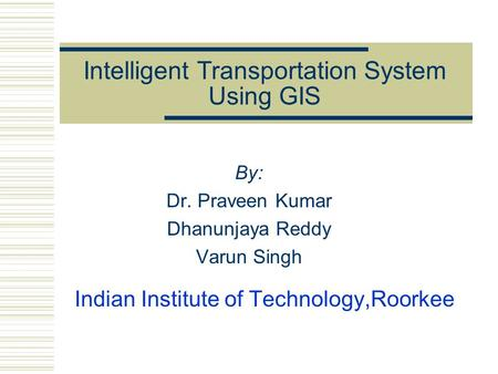 Intelligent Transportation System Using GIS