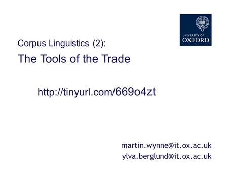 Corpus Linguistics: session 2 Corpus Linguistics (2): The Tools of the Trade  669o4zt