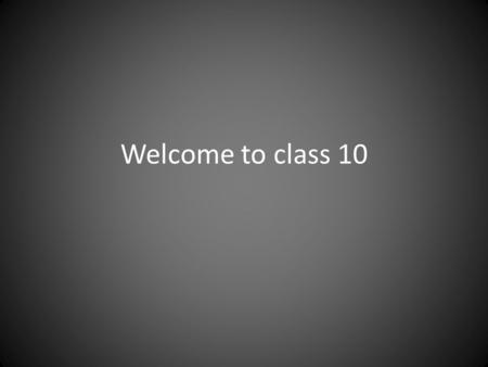 Welcome to class 10. Intergenerational Perspective An intergenerational perspective implies that decision-making about critical choices facing society.
