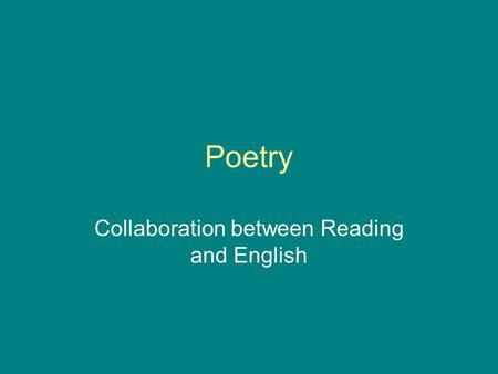 Poetry Collaboration between Reading and English.