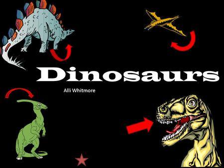 Dinosaurs Alli Whitmore Dinosaurs Grade Level -Second Content Area Covers- *What dinosaurs are *What a Paleontologist is *The difference between a few.