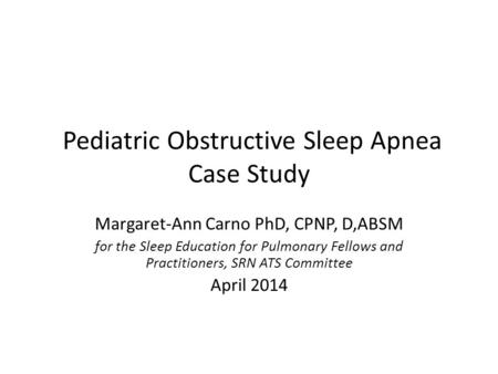 Pediatric Obstructive Sleep Apnea Case Study