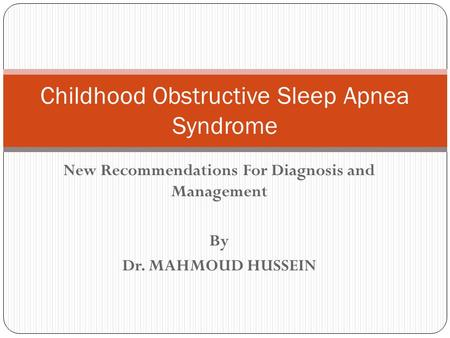 Childhood Obstructive Sleep Apnea Syndrome