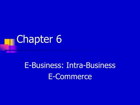 E-Business: Intra-Business E-Commerce