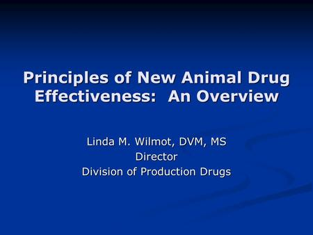Principles of New Animal Drug Effectiveness: An Overview
