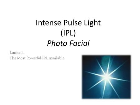 Intense Pulse Light (IPL) Photo Facial