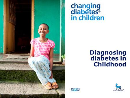 Presentation title Diagnosing diabetes in Childhood.