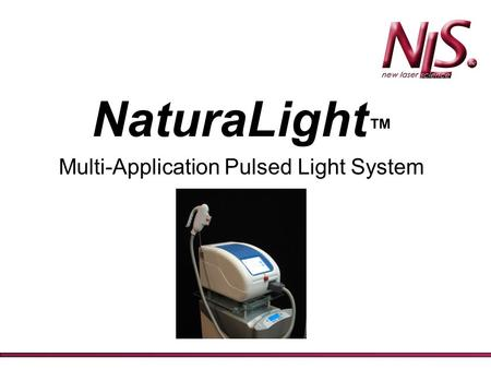 NaturaLight ™ Multi-Application Pulsed Light System.
