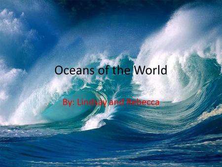Oceans of the World By: Lindsay and Rebecca. Ocean Zones Sunlit Zone: Top layer, nearest the surface. Enough light to support photosynthesis. Twilight.
